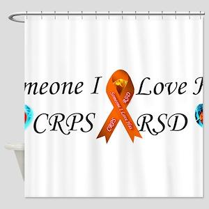 Someone I Love Has CRPS RSD Ribbon Shower Curtain