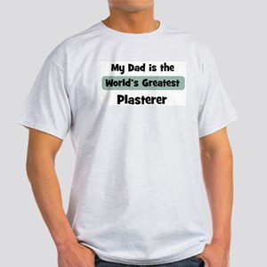Worlds Greatest Plasterer Light T-Shirt