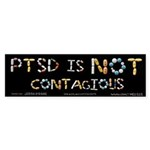 PTSD Is NOT Contagious Sticker (Bumper)