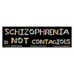 Schizophrenia Is NOT Contagious Sticker (Bumper)