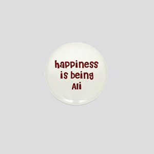 happiness is being Ali Mini Button