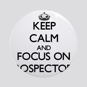 Keep Calm and focus on Prospector Ornament (Round)