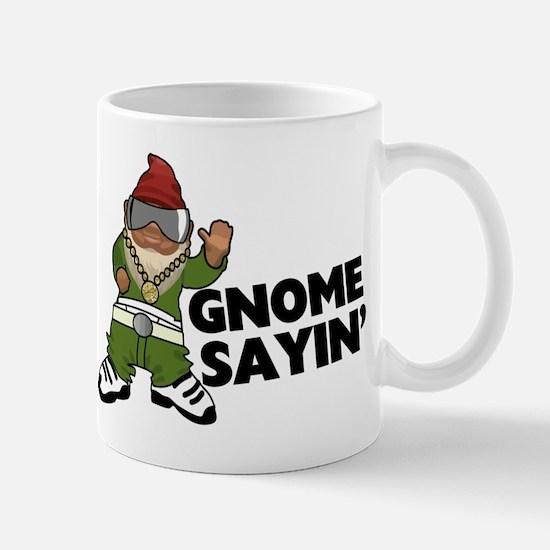 Gnome Sayin Funny Swag Gnome Mug