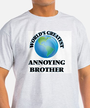 World's Greatest Annoying Brother T-Shirt
