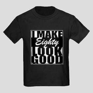 I make 80 Look Good T-Shirt