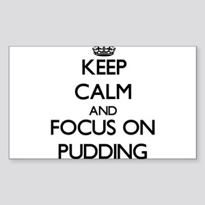 Keep Calm and focus on Pudding Sticker