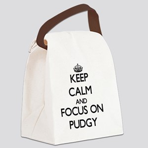 Keep Calm and focus on Pudgy Canvas Lunch Bag