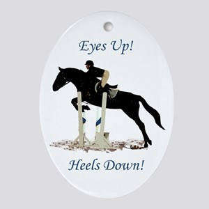 Eyes Up! Heels Down! Horse Ornament (Oval)