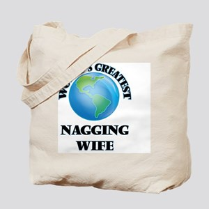 World's Greatest Nagging Wife Tote Bag