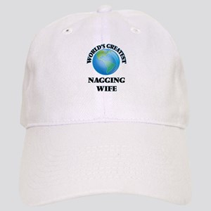 World's Greatest Nagging Wife Cap