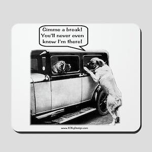 Gimme a break Mousepad