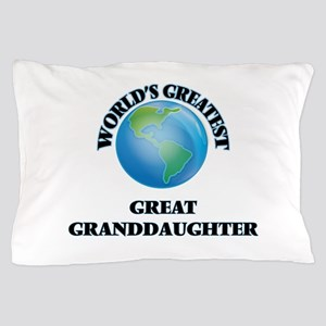 World's Greatest Great Granddaughter Pillow Case