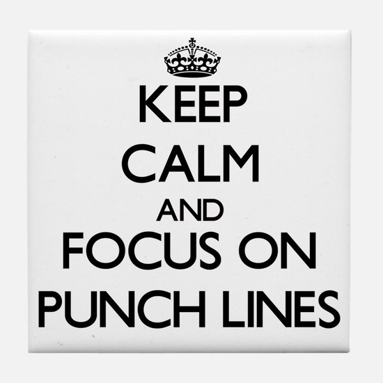 Keep Calm and focus on Punch Lines Tile Coaster