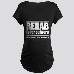 Rehab is for quitters (and nobody likes a quitter!
