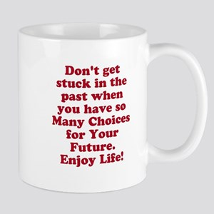 Don't Get Stuck Mugs