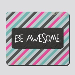 Be Awesome Mousepad