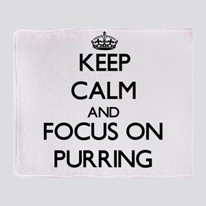 Keep Calm and focus on Purring Throw Blanket