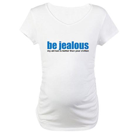 Be Jealous Maternity T-Shirt