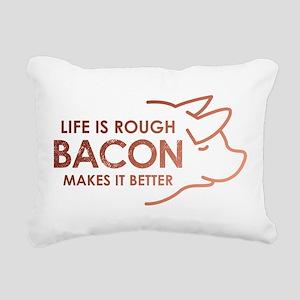 Life Is Rough Bacon Rectangular Canvas Pillow