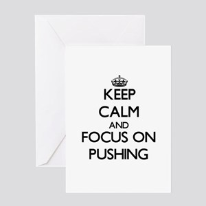 Keep Calm and focus on Pushing Greeting Cards