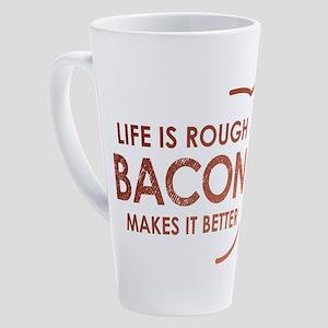 Life Is Rough Bacon 17 Oz Latte Mug