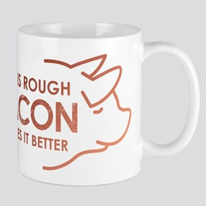 Life Is Rough Bacon 11 oz Ceramic Mug