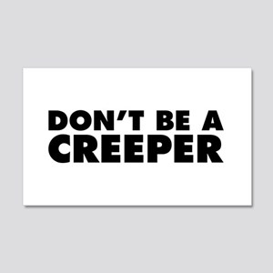 Don't Be a Creeper 20x12 Wall Decal
