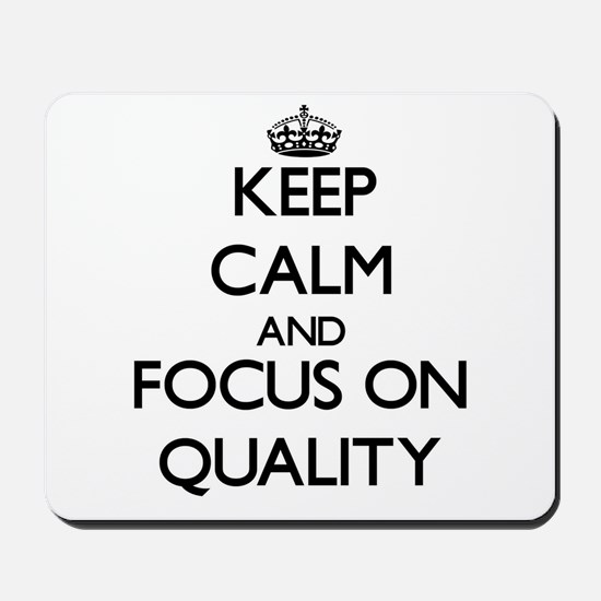 Keep Calm and focus on Quality Mousepad