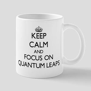Keep Calm and focus on Quantum Leaps Mugs