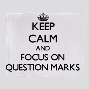 Keep Calm and focus on Question Mark Throw Blanket