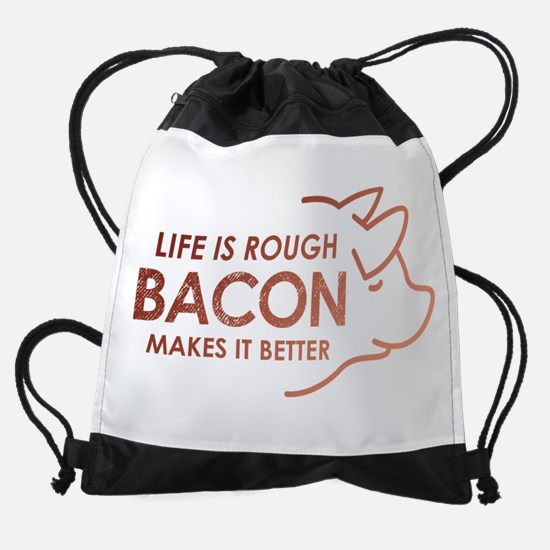 Life Is Rough Bacon Drawstring Bag