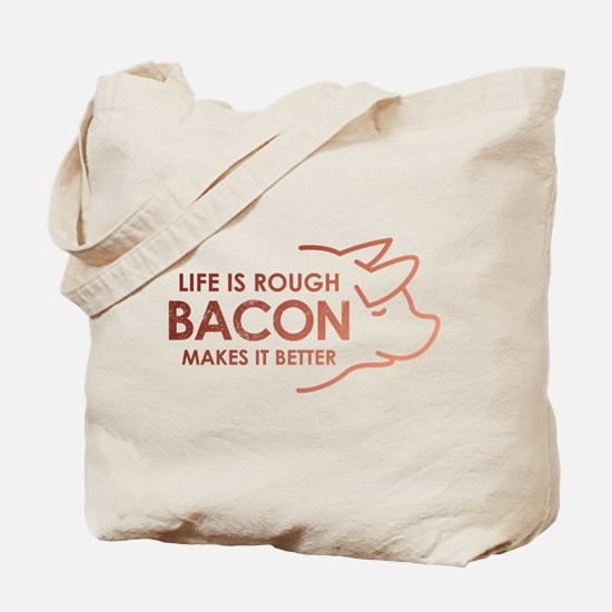 Life Is Rough Bacon Tote Bag
