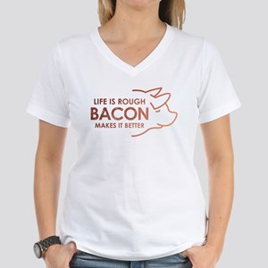 Life Is Rough Bacon Women's V-Neck T-Shirt
