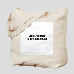 jellyfish is my co-pilot Tote Bag