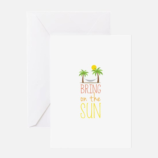 Bring on the Sun Greeting Cards