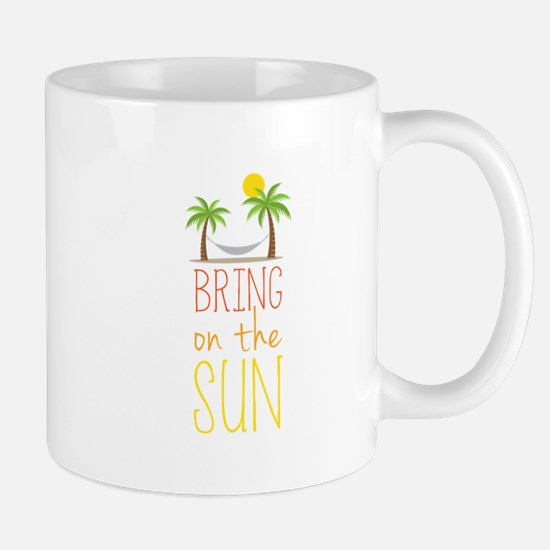 Bring on the Sun Mugs