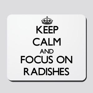 Keep Calm and focus on Radishes Mousepad