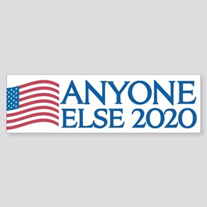 Anyone Else 2020 Bumper Sticker