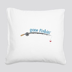 Gone Fishing Square Canvas Pillow