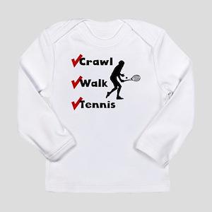Crawl Walk Tennis Long Sleeve T-Shirt