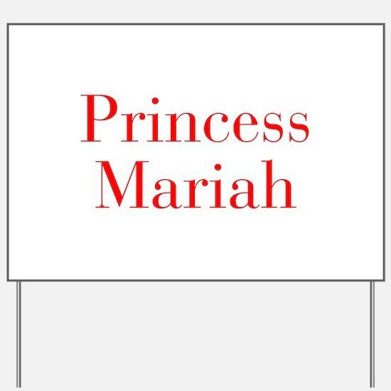 Princess Mariah-bod red Yard Sign
