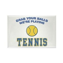 Grab Your Balls Tennis Rectangle Magnet