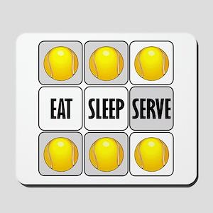 Eat Sleep Serve Tennis Mousepad