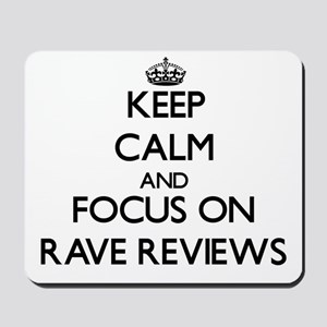 Keep Calm and focus on Rave Reviews Mousepad