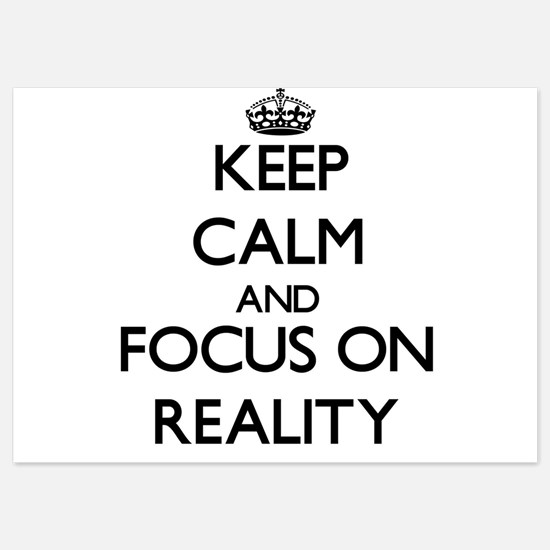 Keep Calm and focus on Reality Invitations