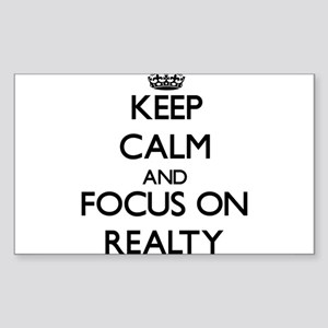 Keep Calm and focus on Realty Sticker