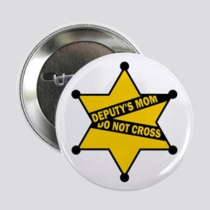 Deputy's Mom Do Not Cross Button