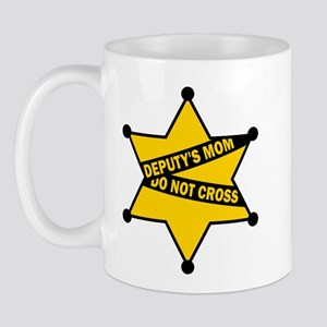 Deputy's Mom Do Not Cross Mug