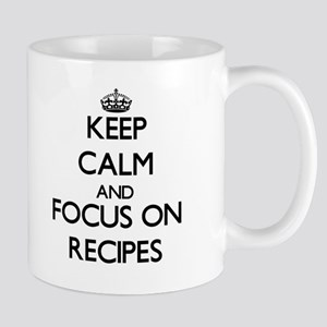 Keep Calm and focus on Recipes Mugs
