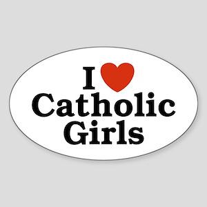 I Love Catholic Girls Oval Sticker